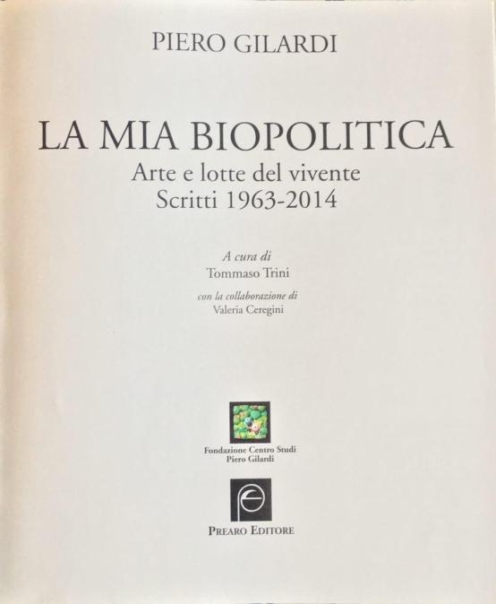 Piero Gilardi, La mia biopolitica, 2016.